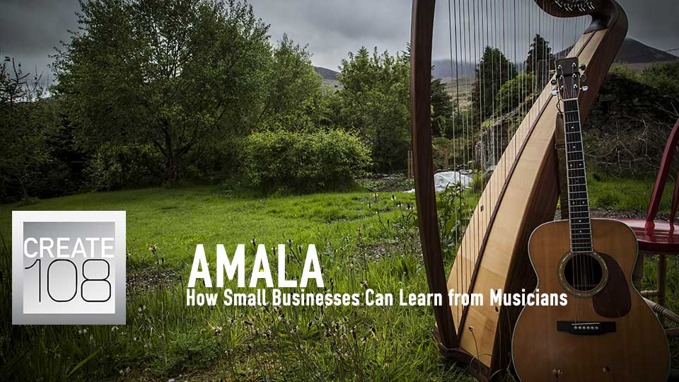 Amala - How Small Businesses Can Learn from Musicians
